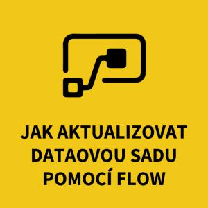 Jak aktualizovat datovou sadu pomocí Flow?