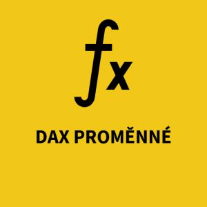 DAX Proměnné
