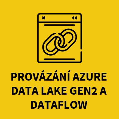 Provázání Azure Data Lake Gen2 a Dataflow